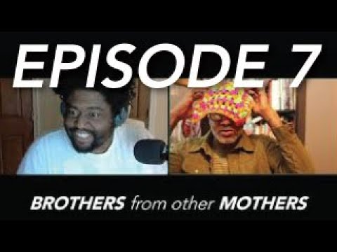 Brothers From Other Mothers Episode 7